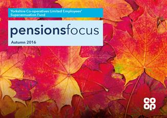 Pensions Focus Newsletter - Autumn 2016